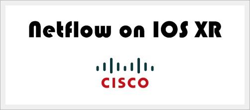 How to configure Netflow on Cisco IOS XR