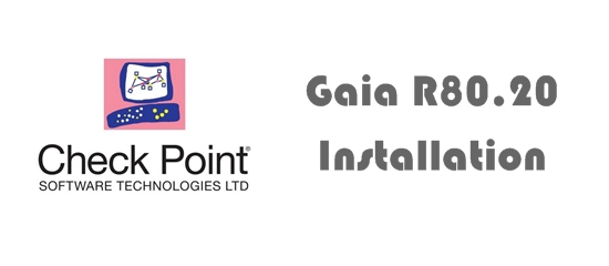 How to Install Check Point Firewall Gaia R80.20