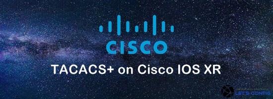 TACACS on Cisco IOS XR