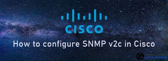 How to configure SNMP v2c in Cisco